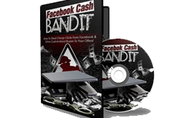 Best Facebook Ad Campaigns and Facebook Cash Bandit